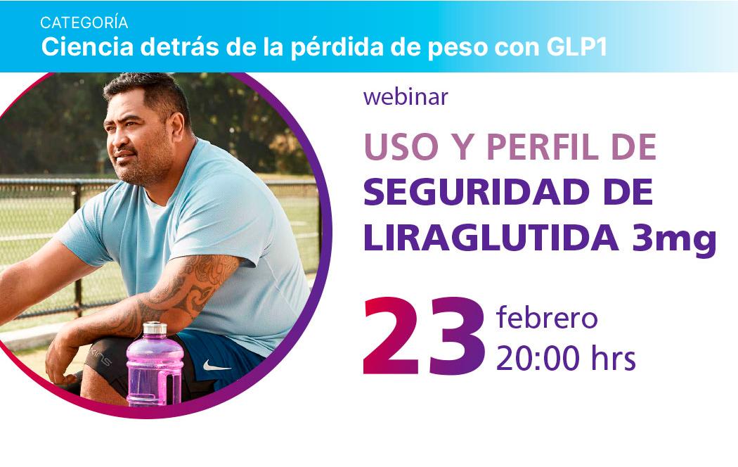 """2. Webinar """"Uso y perfil de seguridad de Liraglutida 3mg""""."""