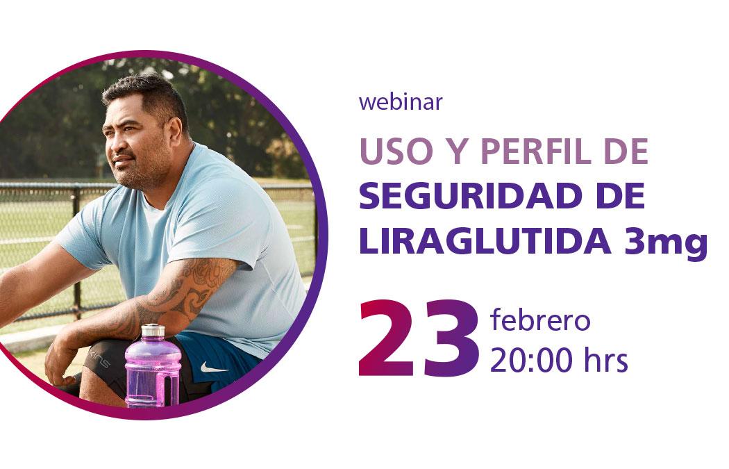 """Webinar """"Uso y perfil de seguridad de Liraglutida 3mg""""."""